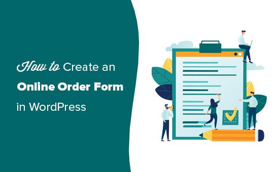 Cara Membuat Formulir Pemesanan Online di WordPress ...
