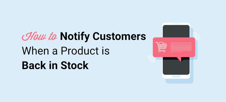 cara memberi tahu pelanggan saat produk tersedia kembali
